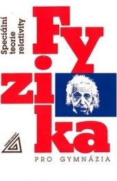 Fyzika pro gymnázia - Speciální teorie relativity Karel Bartuška
