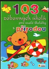 Kniha 103 zábavných úkolů s přírodou pro malé školáky