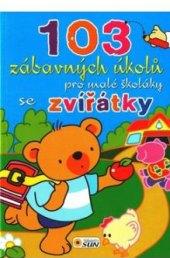 Kniha 103 zábavných úkolů se zvířátky pro malé školáky