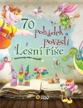 Kniha 70 pohádek a pověstí z lesní říše