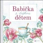 Kniha Babička s láskou dětem