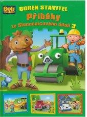Kniha Bořek Stavitel - Příhody ze Slunečnicového údolí 3