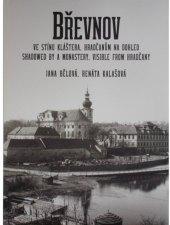 Kniha Břevnov ve stínu kláštera, Hradčanům na dohled Jana Bělová a Renáta Kalašová