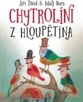 Kniha Chytrolíni z Hloupětína Jiří Žáček