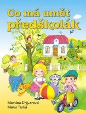Kniha Co má umět předškolák Martina Drijverová a Marie Tichá