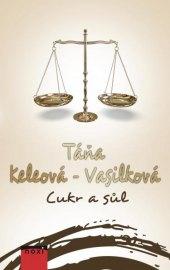 Kniha Cukr a sůl Táňa Keleová-Vasilková