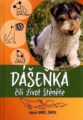 Kniha Dášenka čilí život štěněte Karel Čapek