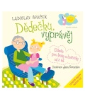 Kniha Dědečku, vyprávěj Ladislav Špaček
