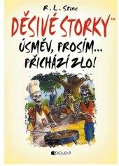 Kniha Děsivé storky – Úsměv, prosím přichází zlo! R.L.Stine