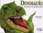 Kniha Dinosauři - Fascinující svět pravěkýh obrů