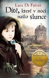 Kniha Dítě, které v noci našlo slunce