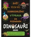 Kniha Dobrodružná výprava za poznáním - Dinosauři
