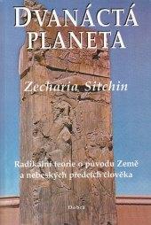 Kniha Dvanáctá planeta Sitchin Zecharia
