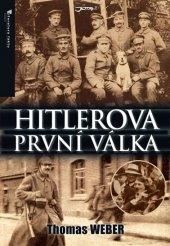 Kniha Hitlerova první válka Thomas Weber