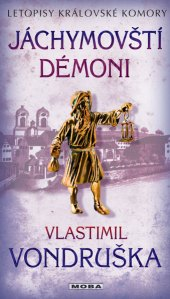 Kniha Jáchymovští démoni - Letopisy královské komory Vlastimil Vondruška