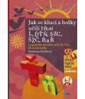 Kniha Jak se kluci a holky učili říkat L, ĎŤŇ, SZC, ŠŽČ, R a Ř Bohdana Pávková