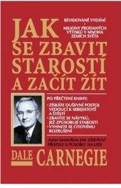 Kniha Jak se zbavit starostí a začít žít Dale Carnegie