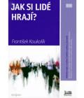 Kniha Jak si lidé hrají? František Koukolík