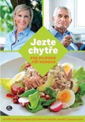 Kniha Jezte chytře - Jiří Raboch, Eva Filipová