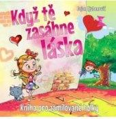 Kniha Když tě zasáhne láska - pro zamilované holky - Bojan Ljubenovič