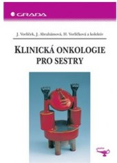 Kniha Klinická onkologie pro sestry Jiří Vorlíček
