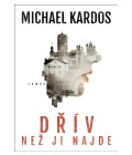 Kniha Křív než ji najde Michael Kardos