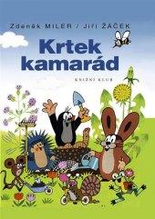 Kniha Krtek a kamarád Zdeněk Miler