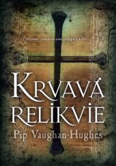 Kniha Krvavá relikvie Pip Vaughan-Hughes