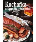 Kuchařka z farmářských trhů Lubomír Teprt