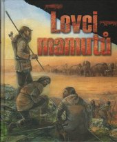 Kniha Lovci mamutů Petr Šída