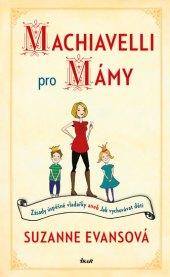 Kniha Machiavelli pro mámy Suzanne Evansová