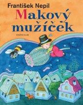 Kniha Makový mužíček František Nepil