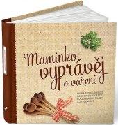 Kniha Maminko, vyprávěj o vaření - Monika Kopřivová