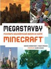 Kniha Megastavby - Postavte neuvěřitelná města ve světě Minecraft Kirsten Kearney, Yazur Strovoz