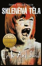 Kniha Melancholie: Skleněná těla Eric Axl Sund