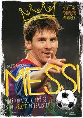 Kniha Messi – Malý chlapec, který se stal velkým fotbalistou Darska Yvette