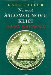 Kniha Na stopě Šalamounovu klíči Dana Browna Greg Taylor