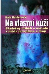 Kniha Na vlastní kůži Kate Holdenová