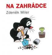 Kniha Na zahrádce Zdeněk Miler