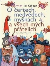 Kniha O čertech, medvědech, myškách a všech mých přátelích Jiří Kahoun