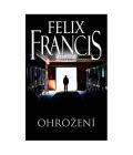 Kniha Ohrožení Felix Francis