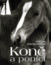 Kniha Ottova encyklopedie Koně a poníci