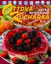 Kniha Ottova velká hrníčková kuchařka Jaroslav Vašák