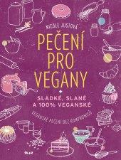 Kniha Pečení pro vegany - Nicole Justová