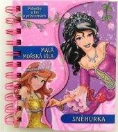 Kniha Pohádky a hry o princeznách Sněhurka/Malá mořská víla