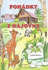 Kniha Pohádky z hájovny Gabriela Kopcová