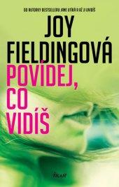 Kniha Povídej, co vidíš Joy Fieldingová