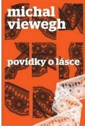 Kniha Povídky o lásce Michal Viewegh