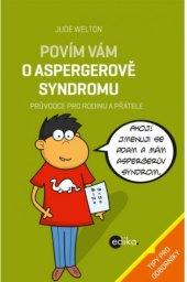Kniha Povím vám o Aspergerově syndromu Jude Welton