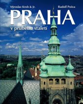 Kniha Praha v průběhu staletí Miroslav Krob, Rudolf Pošva